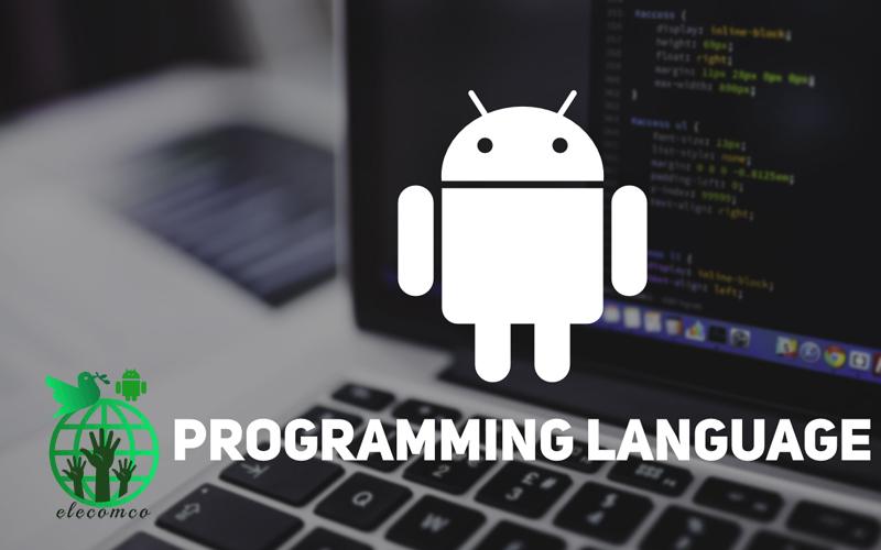 بهترین زبان برنامه نویسی اندروید - بهترین زبان های برنامه نویسی اندروید