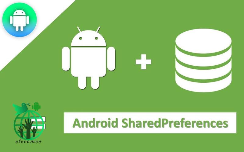 آموزش کامل SharedPreferences در اندروید استودیو - ذخیره فایل در اندروید استودیو - ذخیره اطلاعات در اندروید استودیو
