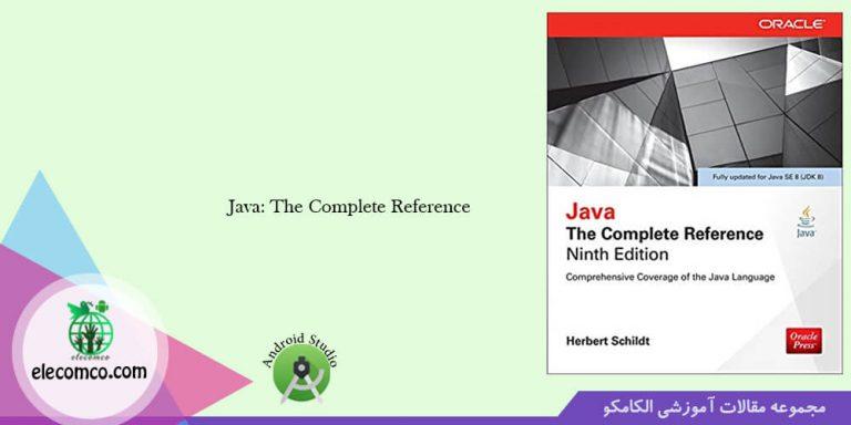 کتاب برنامه نویسی اندروید به نام Java – The Complete Reference - بهترین سایت آموزش اندروید